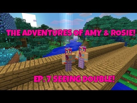 The Adventures Of Amy & Rosie! Ep.7 Seeing Double!