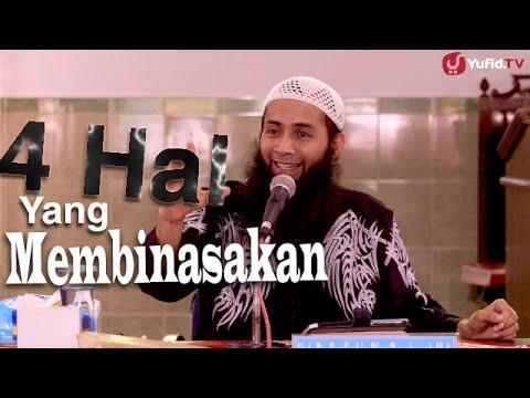 Kajian Islam: Empat Hal Yang Membinasakan - Ustadz Syafiq Reza Basalamah