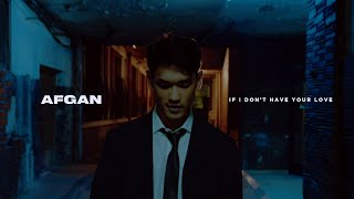 Download lagu Afgan - if i don't have your love ( MV)