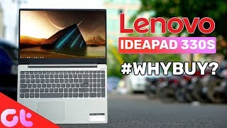 Lenovo Ideapad 330s | 10 Things You MUST KNOW! | Why Buy? | GT Hindi
