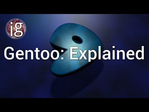 Gentoo Linux: Explained   Linux Distro Reviews