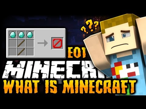 Minecraft: FORGET EVERYTHING YOU KNOW!   What Is Minecraft - Ep: 01
