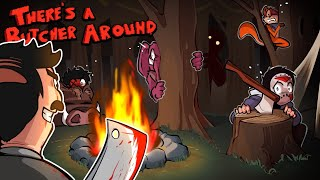 There's A Butcher Around - OMG!, I THINK I SAW BIGFOOT!!!! WHAT?????!!!!! EASTEREGG!