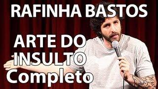 RAFINHA BASTOS EM A ARTE DO INSULTO (COMPLETO)
