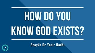 Video: Infinite Evidence for existence of God - Yasir Qadhi