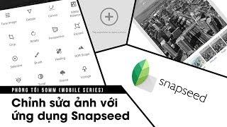 Phòng tối 50mm Mobile Tập 3: Chỉnh sửa ảnh với ứng dụng Snapseed (Phần 2)