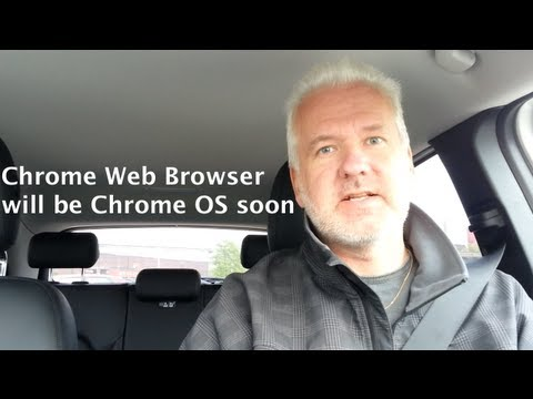 Google will replace Chrome OS with the Chrome Web Browser