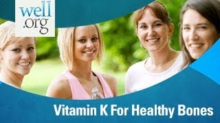 Vitamin K For Healthy Bones | Well.org
