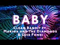 Baby Lyrics Clean Bandit Ft Marina Luis Fonsi mp3