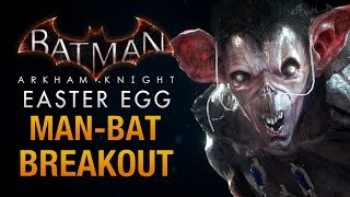 Batman: Arkham Knight Easter Egg - Man-Bat