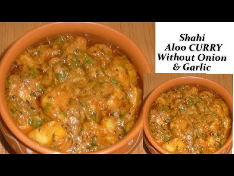 No Onion No Garlic Aloo Ki Shahi Sabzi