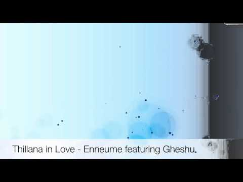 Enneume - Thillana In Love Featuring Gheshu video