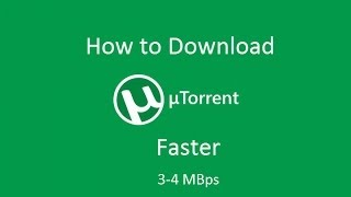 How to Download Torrents faster at 3 to 5 Mbps [HD]