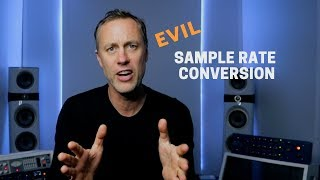 EVILS OF SAMPLE RATE CONVERSION | Streaky.com