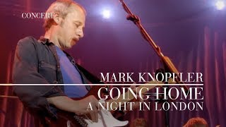 Mark Knopfler - Going Home: Theme of the Local Hero (A Night In London | Official Live Video)