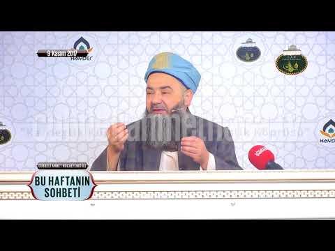 Cübbeli Ahmet Hoca Efendi İle Bu Haftanın Sohbeti 9 Kasım 2017