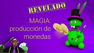 SUPER TUTORIAL de MAGIA : Produccion de monedas Magic Trick: Production of coins
