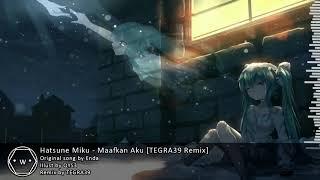 Hatsune Miku - Maafkan Aku [TEGRA39 Remix]