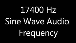 17400 Hz 17.4 kHz Sine Wave Sound Frequency Tone Mosquito Tone