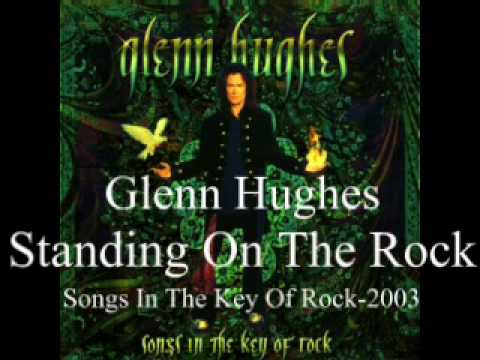 Glenn Hughes - Standing On The Rock