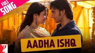 Aadha Ishq - Song - Band Baaja Baaraat - Anushka Sharma