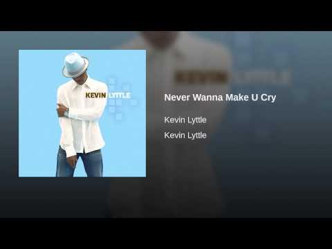 Never Wanna Make U Cry