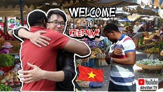 Welcome to Vietnam 2(Chào mừng bạn đến viet nam ) |Tạp 2|