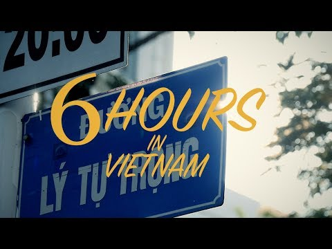 6 Hours in Vietnam