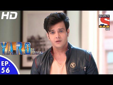 Y.A.R.O Ka Tashan - यारों का टशन - Episode 56 - 11th October, 2016 thumbnail