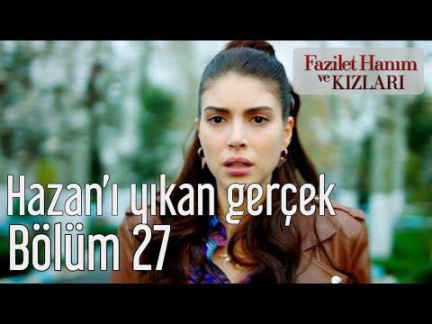 Fazilet Hanım ve Kızları 27. Bölüm - Hazan'ı Yıkan Gerçek