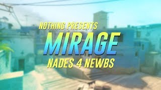Nades 4 Newbs - Mirage (T side)