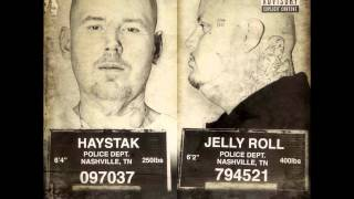 We Don't - Haystak & Jelly Roll