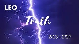 LEO: The Harsh Truth  2/13 - 2/27