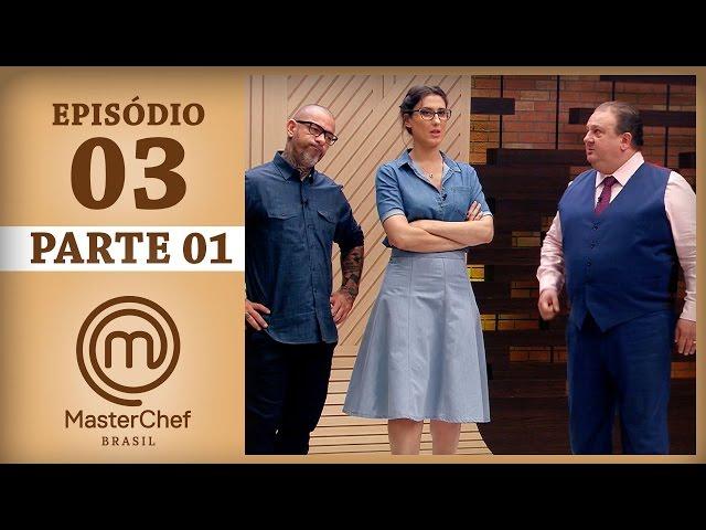 MASTERCHEF BRASIL 21032017  PARTE 1  EP 3   TEMP 04
