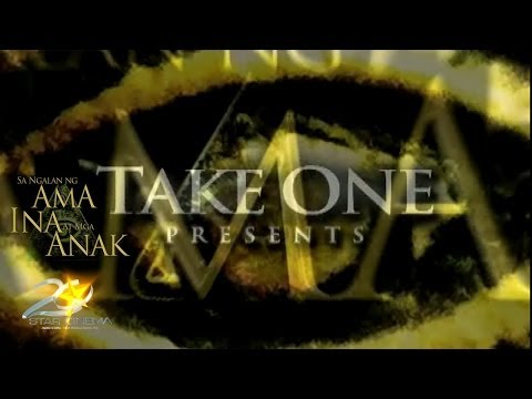 Take One Presents: Sa Ngalan Ng Ama Ina At Mga Anak video