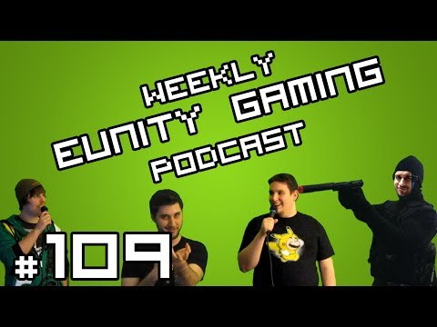 Eunity Gaming Podcast Ep.109: Real Life? or Iceland? - Weekly Podcast