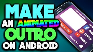 How To Make an Outro using Android (Animated outro)