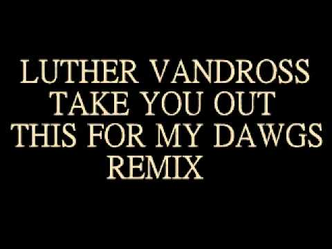 Luther Vandross-Take You Out (remix