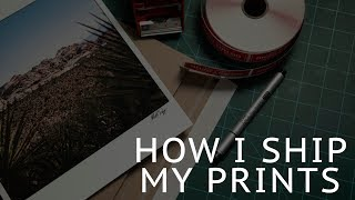How I Ship My Prints!