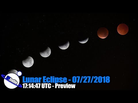 Lunar Eclipse 07/27/2018 - 17:14:47 UTC - Preview