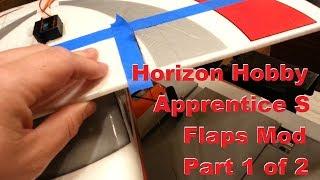 Horizon Hobby - Apprentice S 15e - Flaps Mod - Part 1 of 2