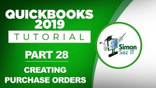 QuickBooks 2019 Training Tutorial Part 28: Create Purchase Orders in QuickBooks 2019