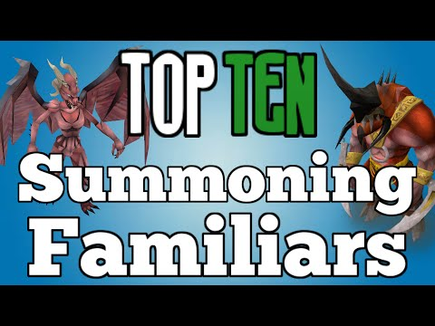 Top 10: Summoning Familiars! [Runescape 2015]