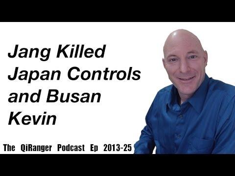North Korea Kills #2, NIS, China, and Japan with Busan Kevin - QiRanger Podcast Ep 2013-25