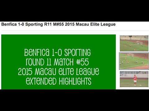 Benfica 1-0 Sporting Extended Highlights R11 M#55 2015 Macau Elite League