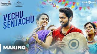 Sema Songs | Vechu Senjachu Song Making | G.V. Prakash Kumar, Arthana Binu | Valliganth | Pandiraj