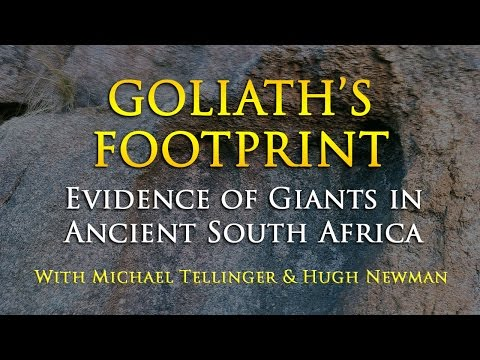 Goliath's Footprint: Evidence of Giants in Ancient South Africa - Michael Tellinger & Hugh Newman