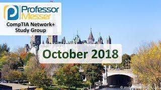Professor Messer's Network+ Study Group - October 2018