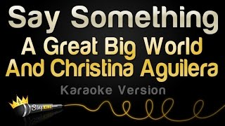 Download Lagu A Great Big World, Christina Aguilera - Say Something (Karaoke Version, No Backing Vocals) Gratis STAFABAND