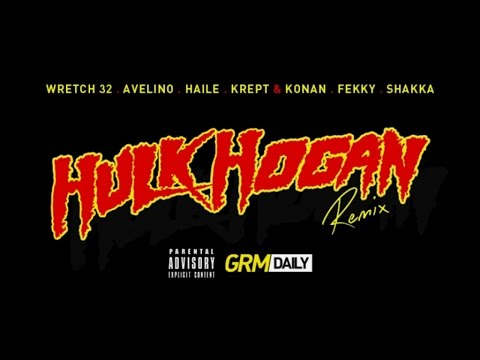 Wretch 32 x Avelino ft Haile, Krept & Konan, Fekky, Shakka - Hulk Hogan Remix | GRM Daily